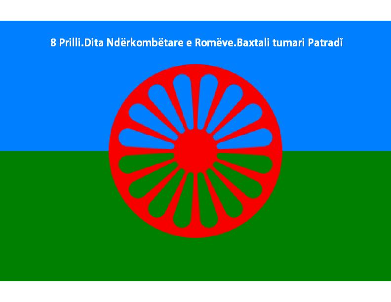 8 Prilli.Dita Ndërkombëtare e Romëve.Baxtali tumari Patradǐ